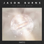 BURNS, Jason - You Should Know (Front Cover)