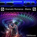 DRAMATIC ROMANCE - Blame (Front Cover)