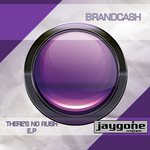 BRANDCASH - There's No Rush EP (Front Cover)