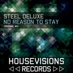STEEL DELUXE - No Reason To Stay (Front Cover)