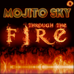 MOJITO SKY - Through The Fire (Front Cover)