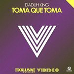 DADUH KING - Toma Que Toma (Front Cover)
