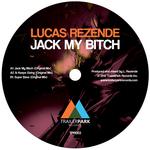 LUCAS REZENDE - Jack My Bitch (Front Cover)