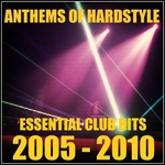 VARIOUS - Anthems Of Hardstyle (Essential Club Hits 2005-2010) (Front Cover)