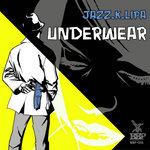 JAZZ K LIPA feat SMITH & SMART - Underwear EP (Front Cover)