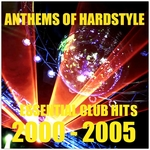 VARIOUS - Anthems Of Hardstyle (Essential Club Hits 2000-2005) (Front Cover)