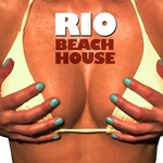 Rio Beach House (Chilled Grooves Finest Selection For Love Sex Fun & Relax)