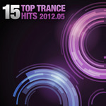 VARIOUS - 15 Top Trance Hits 2012 05 (Front Cover)