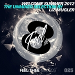 MUGLER, Liz/VARIOUS - Welcome Summer 2012 (The Unmixed Selection by Liz Mugler) (Front Cover)