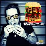 ROMERA, Tony/VARIOUS - Get Fat Vol 1 (unmixed tracks) (Front Cover)