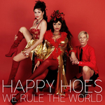 HAPPY HOES - We Rule The World (Front Cover)