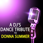 VARIOUS - A DJs Dance Tribute To Donna Summer (Front Cover)