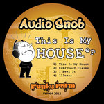 AUDIO SNOB - This Is My House EP (Front Cover)