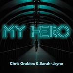 CHRIS GRABIEC/SARAH-JAYNE - My Hero EP (Front Cover)