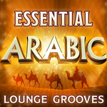 VARIOUS - Essential Arabic Lounge Grooves - The Top 30 Best Arabesque Classics (unmixed tracks) (Front Cover)