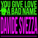 SVEZZA, Davide - You Give Love A Bad Name (Front Cover)