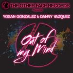 YOSAN GONZALEZ/DANNY VAZQUEZ - Out Of My Mind (Front Cover)