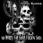 VINYL RAIDER, The - No Mercy For Your F**king Soul (Front Cover)