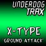 X-TYPE - Ground Attack (Front Cover)