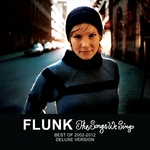 FLUNK - The Songs We Sing: Best Of 2002-2012 (Deluxe Version) (Front Cover)