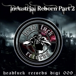 MASTER MIND/THE DESTROYER/DETERRENT MAN/THE REAPER/F NOIZE - Industrial Reborn Pt 2 (Front Cover)