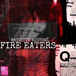 ROUSSEL, Brigitte - Fire Eaters (Front Cover)