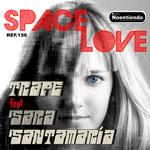TRAPE feat SARA SANTAMARIA - Space Love (Front Cover)