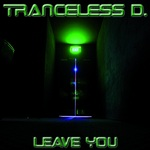 TRANCELESS D - Leave You (Front Cover)