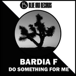 BARDIA F - Do Something For Me (Front Cover)
