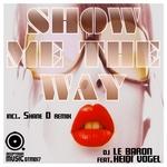 DJ LE BARON feat HEIDI VOGEL - Show Me The Way (incl Shane D remix) (Part1) (Front Cover)