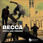 BECCA - Skate & Friends (Front Cover)