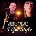 JDOUBLE feat JULZ - I Got Style (Front Cover)