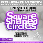 PZIEZZO ELECTRIC feat BAKAMAN/ZAMI - Square Shaped Circles (Front Cover)