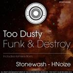 TOO DUSTY - Funk & Destroy (Front Cover)