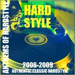 VARIOUS - Anthems Of Hardstyle (Authentic Classic Hardstyle 2006-2009) (Front Cover)
