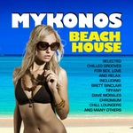 VARIOUS - Mykonos Beach House (Chilled Grooves Finest Selection For Love Sex Fun & Relax) (Front Cover)