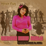 BANG-MATU, Begona & THE SHAKE IT UPS - Have Fun (Front Cover)