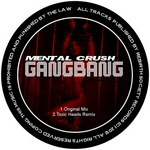 MENTAL CRUSH - Gangbang (Front Cover)