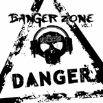 VARIOUS - Banger Zone Vol 1 (Front Cover)