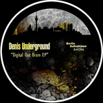 DENIS UNDERGROUND - Digital Out Brain EP (Front Cover)