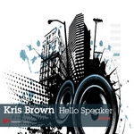 BROWN, Kris - Hello Speaker (Front Cover)