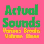 VARIOUS - Actual Sounds Various Breaks Volume 3 (Front Cover)