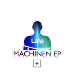 LANA - MACHINEN EP (Front Cover)
