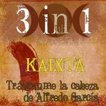 KAIXTA - Traiganme La Cabeza De Alfredo Garcia (Front Cover)