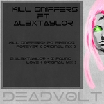 KILL SNIFFERS feat AL3XTAYLOR - I Found Love (Front Cover)