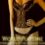 FERRARI, Danielle - World Playtime (Ethno Lounge Chill Collection) (Front Cover)