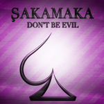 SAKAMAKA - Don't Be Evil (Front Cover)