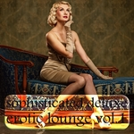 VARIOUS - Sophisticated Deluxe Erotic Lounge Vol 1 (A Sensual & Phantasmagorial Lounge Selection) (Front Cover)