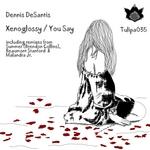 DESANTIS, Dennis - Xenoglossy/You Say (Front Cover)