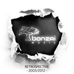 VARIOUS - Bonzai Music - Retrospective  2003 - 2012 (Front Cover)
